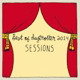 Best of Daytrotter Sessions 2014 - Dec 18, 2014